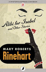 Alibi for Isabel : and Other Stories - Mary Roberts Rinehart