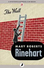 The Wall - Mary Roberts Rinehart