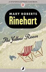 The Yellow Room - Mary Roberts Rinehart