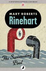 The Swimming Pool - Mary Roberts Rinehart