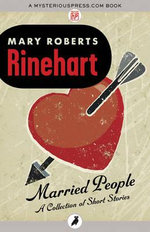 Married People : A Collection of Short Stories - Mary Roberts Rinehart