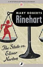 The State vs. Elinor Norton - Mary Roberts Rinehart