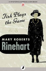 Tish Plays the Game - Mary Roberts Rinehart