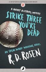 Strike Three You're Dead - R. D. Rosen