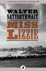 Miss Lizzie - Walter Satterthwait