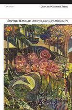 Marrying the Ugly Millionaire : New and Collected Poems - Sophie Hannah
