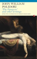 The Vampyre' and Other Writings - John William Polidori