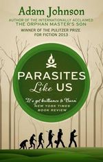 Parasites Like Us - Adam Johnson
