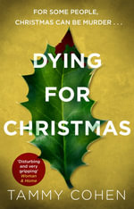 Dying for Christmas : Tis the Season to be Dead - Tammy Cohen