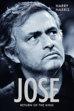 Jose : Return of the King - Harry Harris