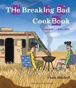 Breaking Bad Cookbook - Chris Mitchell