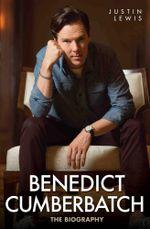 Benedict Cumberbatch - The Biography - Justin Lewis