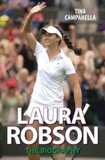 Laura Robson : The Biography: The Biography - Tina Campanella