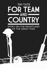 For Team and Country - Sport on the Frontlines of the Great War - Tim Tate