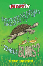 Do Turtles Really Breathe Out Of Their Bums? And Other Crazy, Creepy and Cool Animal Facts - Noel Botham