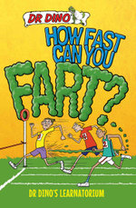 How Fast Can You Fart? And Other Weird, Gross and Disgusting Facts - Noel Botham