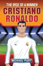 Cristiano Ronaldo - The Rise of a Winner - Michael Part