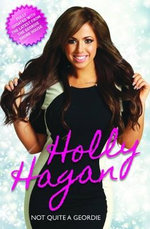 Not Quite a Geordie  The Autobiography of Geordie Shores Holly Hagan - Holly Hagan
