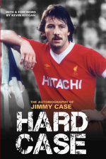 Hard Case - The Autobiography of Jimmy Case - Jimmy Case