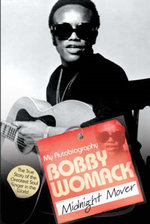 Bobby Womack My Story 1944-2014 - Bobby Womack