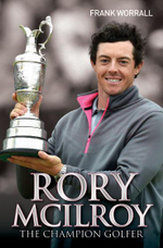 Rory Mcllroy : The Champion Golfer - Frank Worrall