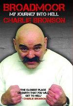 Broadmoor - My Journey Into Hell - Charlie Bronson