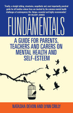 Fundamentals - A Guide for Parents, Teachers and Carers on Mental Health and Self-Esteem - Lynn Crilly