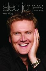 Aled Jones : My Story - Aled Jones