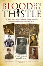 Blood on the Thistle : The Tragic Story of the Cranston Family and Their Remarkable Sacrifice - Stuart Pearson