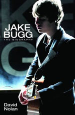 Jake Bugg : The Biography - David Nolan
