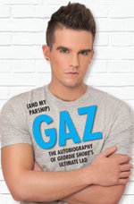 Gaz (And My Parsnip) - The Autobiography of Geordie Shore's Ultimate Lad : The Autobiography of Geordie Shore's Ultimate Lad - Gary Beadle