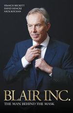 Blair Inc - The Man Behind the Mask - Francis Beckett