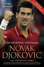 Novak Djokovic and the Rise of Serbia - The Sporting Statesman - Chris Bowers