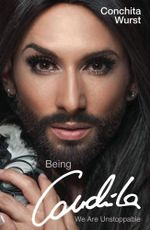 Being Conchita : We are Unstoppable - Conchita Wurst