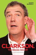 Clarkson : The Gloves are off - Gwen Russell
