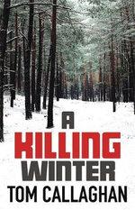 A Killing Winter - Tom Callaghan