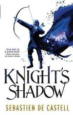 Knight's Shadow : The Greatcoats Series : Book 2 - Sebastien de Castell