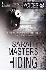 Voices : Hiding - Sarah Masters