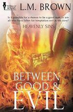 Heavenly Sins : Between Good & Evil - L M Brown
