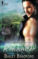 Southwestern Shifters : Renounced - Bailey Bradford