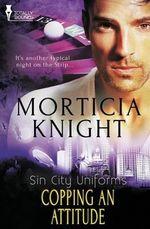 Sin City Uniforms : Copping an Attitude - Morticia Knight
