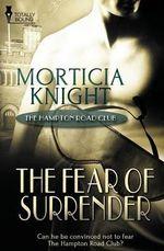 The Hampton Road Club : The Fear of Surrender - Morticia Knight