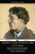 Chekhov's Short Stories to 1880 - Dual Language - Anton Pavlovich Chekhov