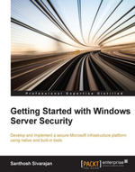 Getting Started with Windows Server Security - Sivarajan   Santhosh