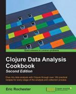 Clojure Data Analysis Cookbook- Second Edition - Eric Rochester
