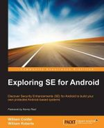 Exploring SE for Android - William Confer