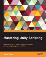 Mastering Unity Scripting - Alan Thorn