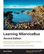 Learning NServiceBus - Second Edition - Boike   David