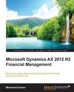 Microsoft Dynamics AX 2012 R3 Financial Management - Mohamed Aamer