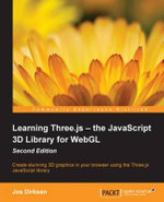 Learning Three.js - the JavaScript 3D Library for WebGL - Second Edition - Dirksen   Jos